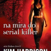 "Resenha: ""Na mira do serial killer"", de Kim Harrison"