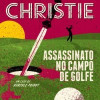 """Assassinato no campo de golfe"", de Agatha Christie"