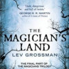 """The Magician's Land"", de Lev Grossman"