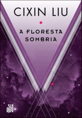 Remembrance of Earth's Past: A floresta sombria
